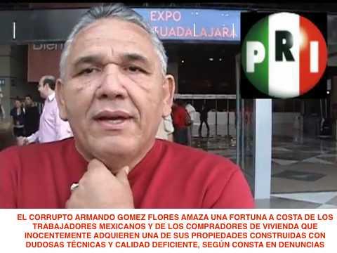 ARMANDO GOMEZ FLORES DE GIG DESARROLLOS INMOBILIARIOS, LA RIOJA TIJUANA, COTO BAHIA TIJUANA, VALLE IMPERIAL, REAL DEL VALLE, HISPANIA, LA MORALEJA, LA ARBOLEDA GUADALAJARA, ENTRE OTRAS