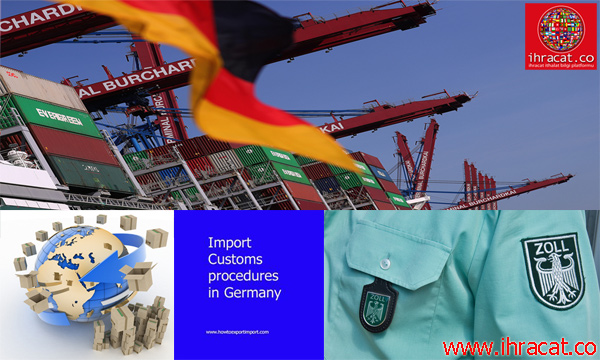 german customs, german import, almanya ithalat evraklar