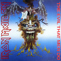 "Iron Maiden - ""The Evil That Men Do"""