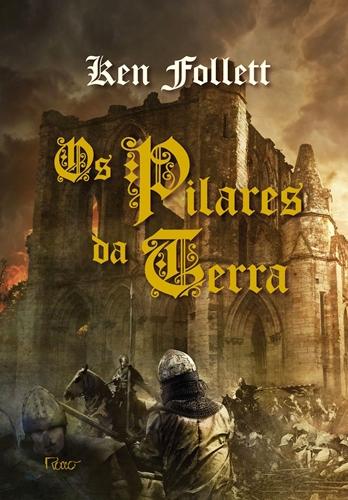 Os Pilares da Terra - Vol. Único - Ken Follett