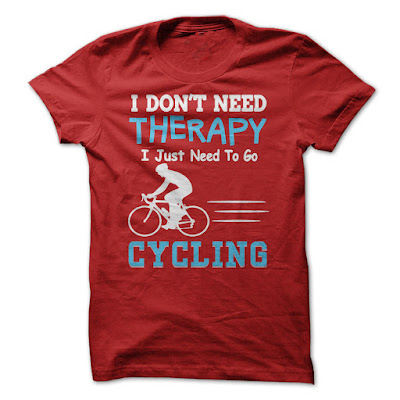 i don't need therapy i just need to go cycling, t-shirt i don't need therapy i just need to go cycling, i don't need therapy i need to go cycling