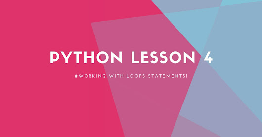Loops in Python 3 - A Definitive Guide For Beginners