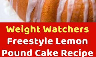 Weight Watchers Freestyle Lemon Pound Cake Recipe