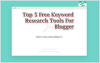 Top 5 Keyword Research Tools ब्लॉगर्स के लिये