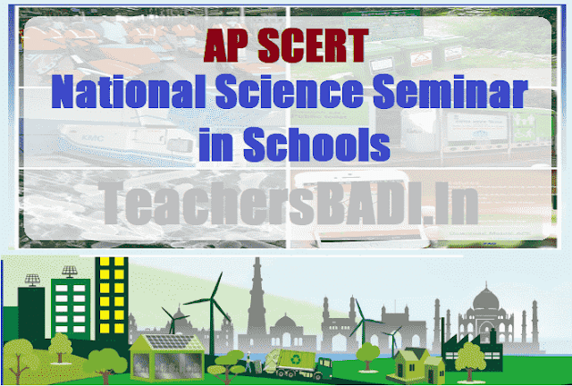 National, State, District, Mandal, School Level Science Seminars 2017 for AP Schools