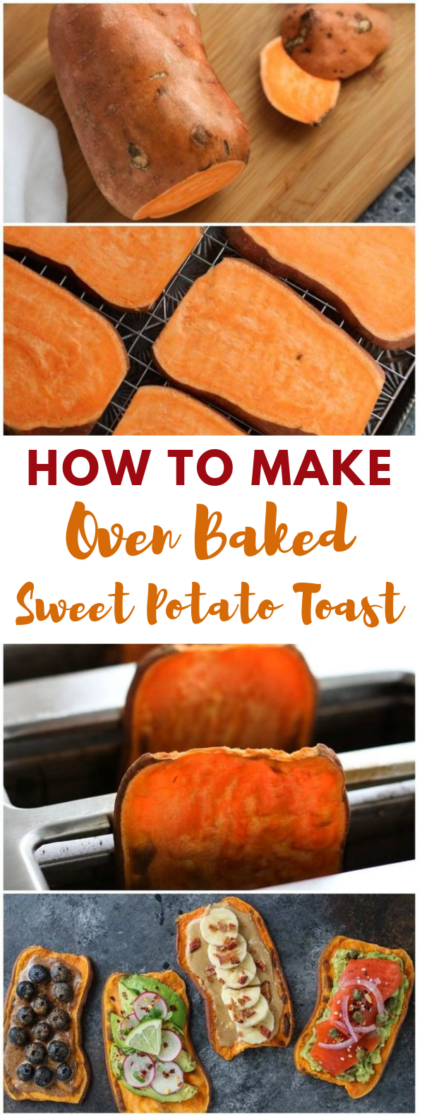 Oven Baked Sweet Potato Toast 4 Ways #Potato #Breakfast