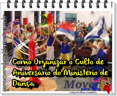 Dicas: Como Organizar o Culto de Aniversário do Ministerio de Dança