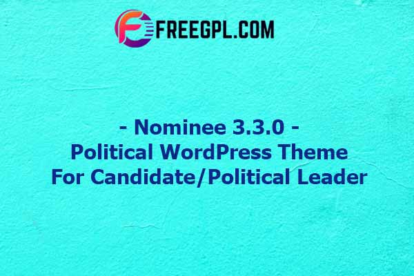 Nominee - Political WordPress Theme for Candidate/Political Leader Nulled Download Free