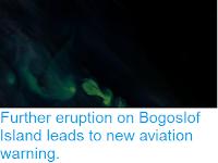 http://sciencythoughts.blogspot.co.uk/2017/06/further-eruption-on-bogoslof-island.html