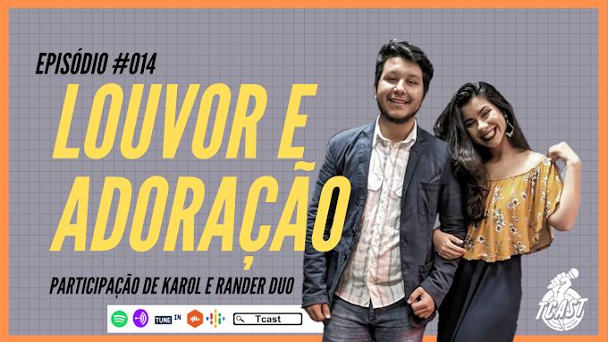 LOUVOR E ADORAÇÃO COM KAROL E RANDER DUO #014