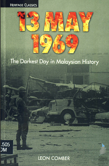 Perpaduan Kaum Malaysia Rusuhan Kaum 13 May 1969