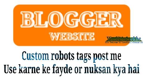 blogger-Custom-robots-header-tags-post-me-use-karne-ke-fayde-or-nuksan-kya-hai