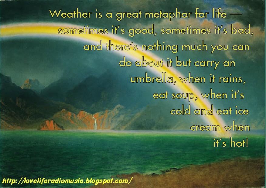 LoveLifeRadioMusic: Weather Quotes #1
