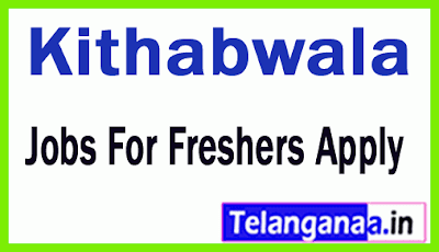 Kithabwala Recruitment Jobs For Freshers Apply