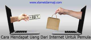Cara Mendapat Uang Dari Internet Untuk Pemula
