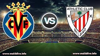 مشاهدة مباراة أتلتيك بيلباو وفياريال اليوم Athletic de BilbaovsVillarreal CF في الدوري الاسباني