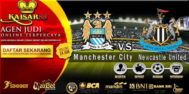 Prediksi Manchester City vs Newcastle United 1 September 2018