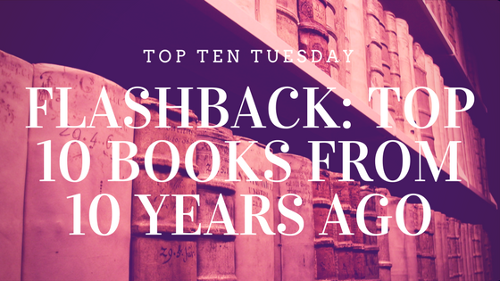 Top Ten Tuesday: Flashback to my TBR from 2007