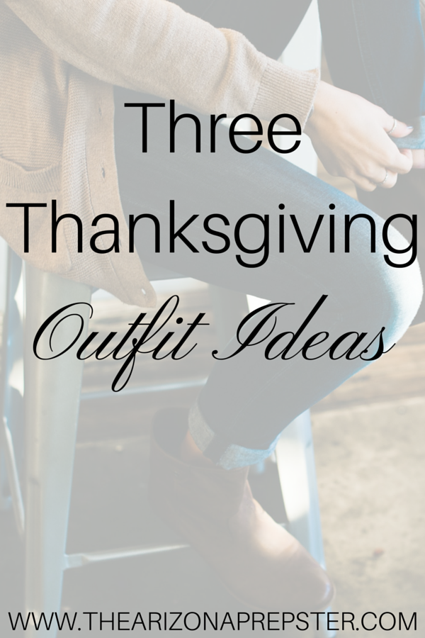 Three Thanksgiving Outfit Ideas