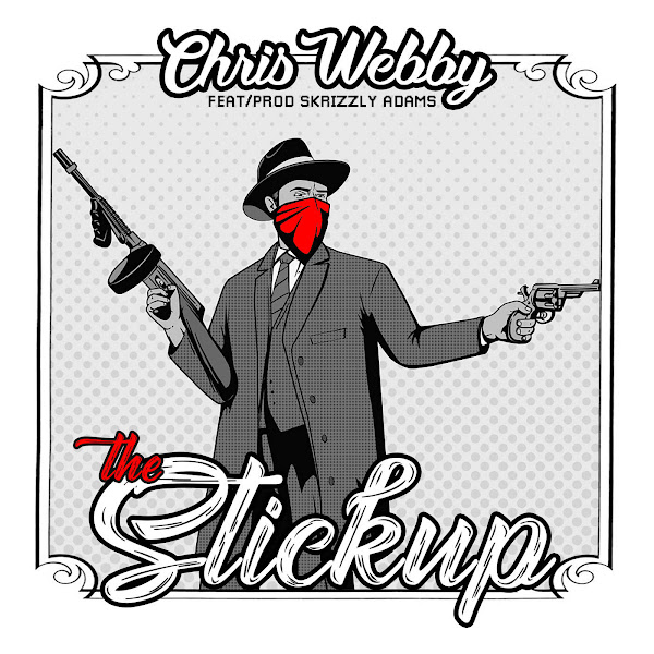 Chris Webby - The Stickup (feat. Skrizzly Adams) - Single Cover
