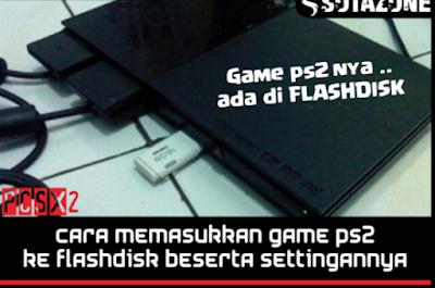 Cara Mudah Main PS2 Lewat Flashdisk
