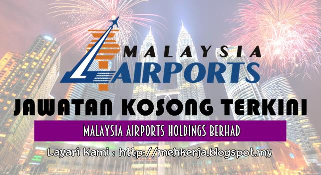 Jawatan Kosong Terkini 2016 di Malaysia Airports Holdings Berhad