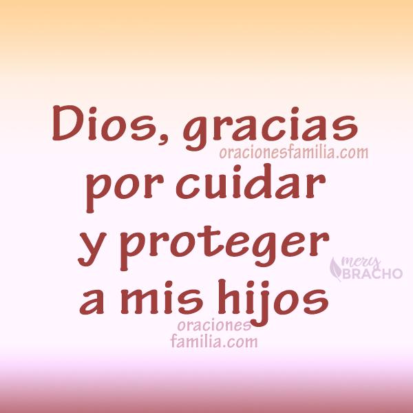 imagen con oracion de la mañana Dios cuida a mis hijos frases cristianas mery bracho