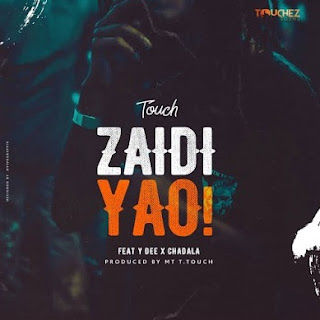 Zaidi Yao - Mr T Touch Ft Young Dee x Chadala - Mp3 - Audio Download