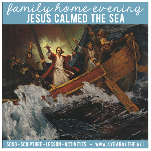 A Year Of Fhe Year 01 Lesson 12 Jesus Calms The Sea