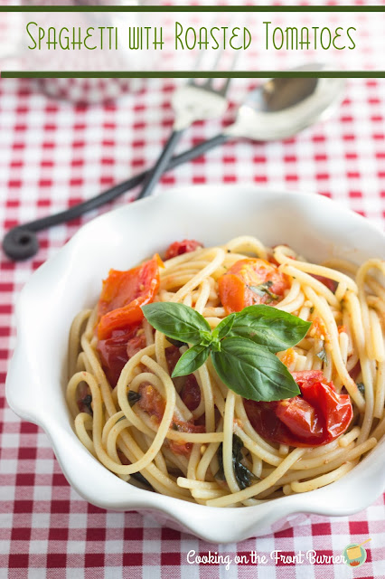 Spaghetti with RoastedTomatoes | Cooking on the Front Burner #pasta #recipes