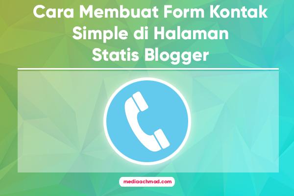 Cara Membuat Form Kontak Simple di Halaman Statis Blogger