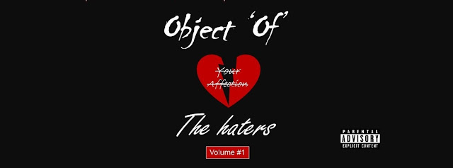 Object Of  The Haters Out Now