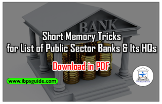 Short Memory Tricks for List of Public Sector Banks and Its Headquarters–BOB PO/NIACL Assistant/SBI PO Mains 2017 – Download in PDF