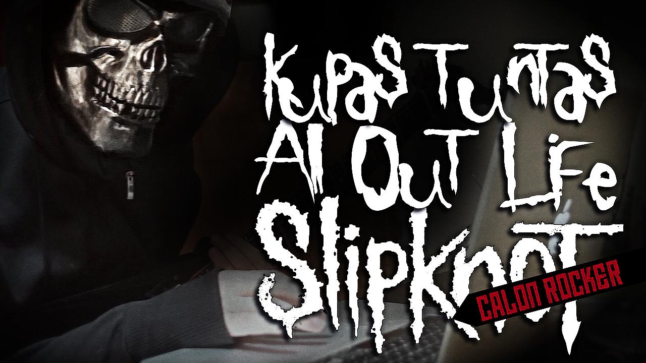 Video Reaksi Slipknot All Out Life + Lirik