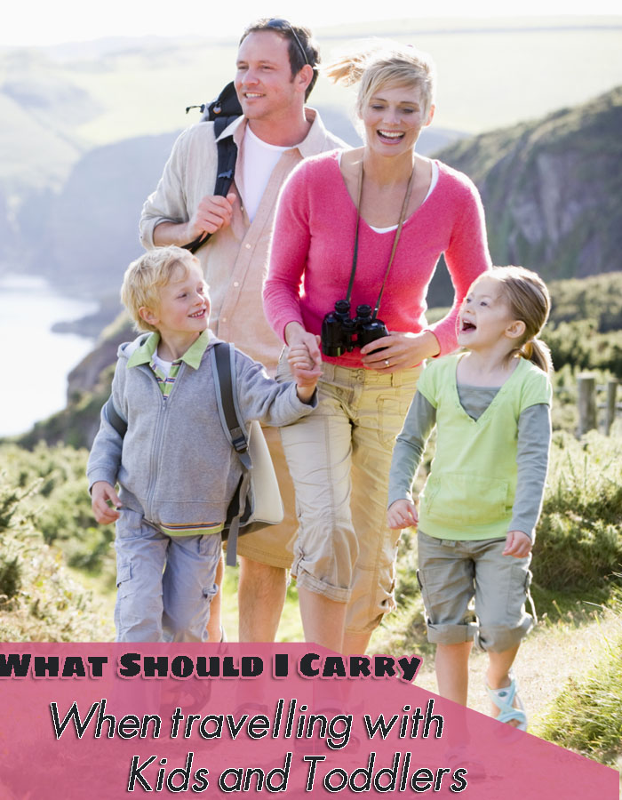 What Should I Carry When Traveling With Kids and Toddler