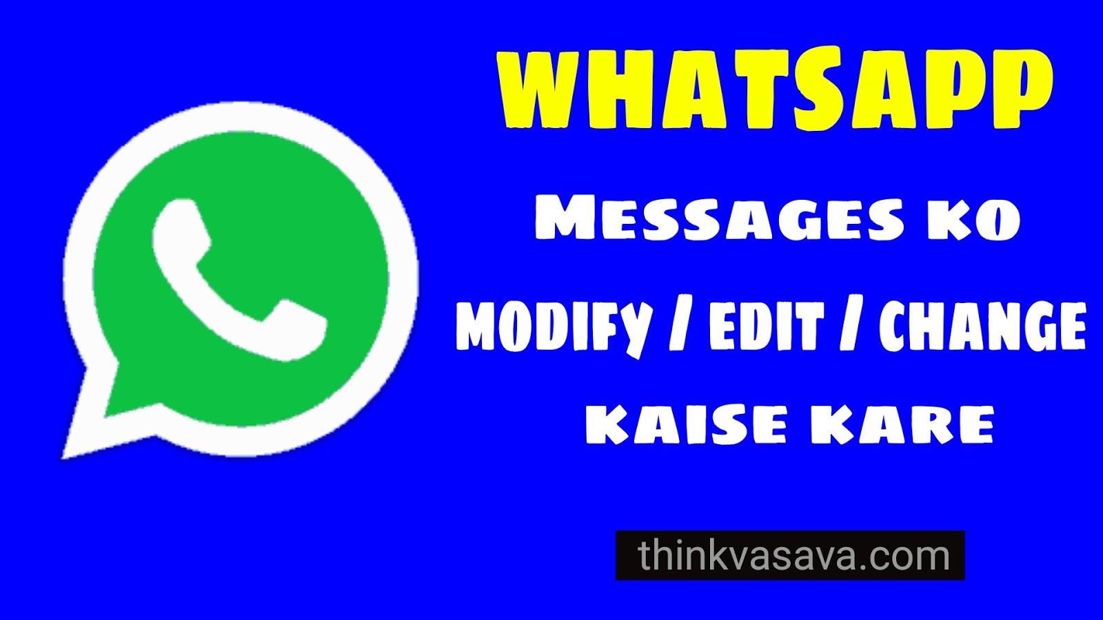 Whatsapp Sent Or Received Message Ko Edit/Modify Kaise Kare