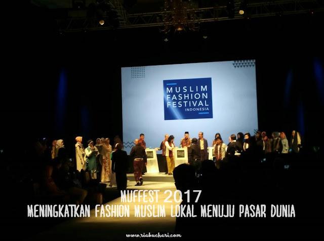 Muffest 2017, Meningkatkan Fashion Muslim Lokal Menuju Pasar Dunia