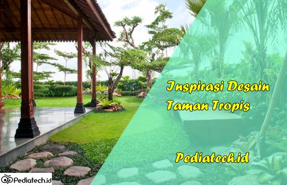 10 Inspirasi Desain Taman Tropis Indah Dan Mempesona 2019