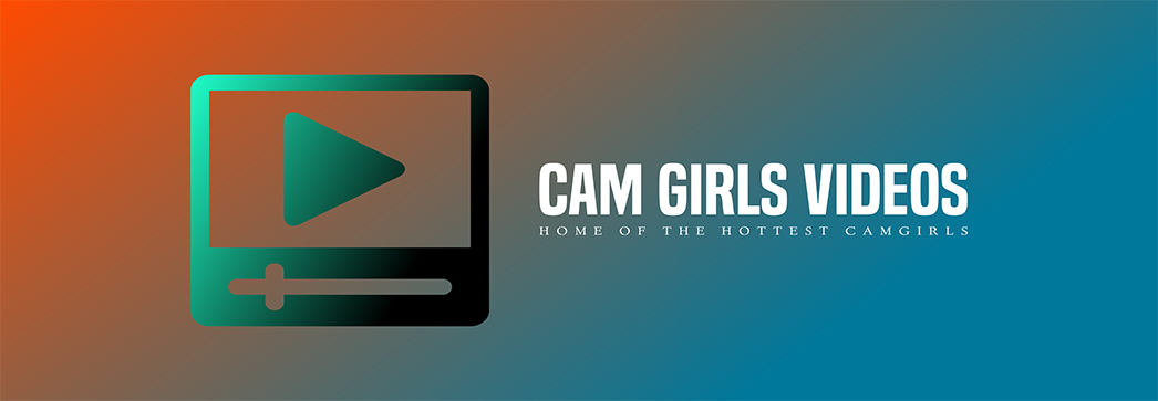 Cam Girls Videos