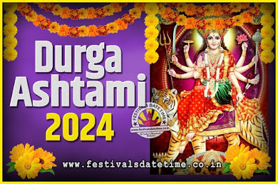 2024 Durga Ashtami Pooja Date and Time, 2024 Durga Ashtami Calendar