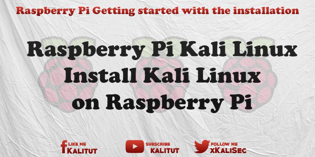 Kali Linux on Raspberry Pi