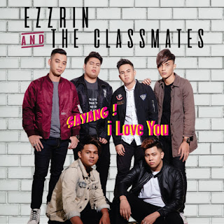 Ezzrin And The Classmates - Sayang I Love You MP3