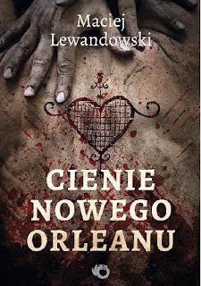 """""""Cienie Nowego Orleanu"""" – Maciej Lewandowski"""