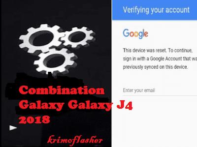 روم ،كومبنيشن، لتخطي ،حساب ،غوغل ،لجهاز ،Combination ، Stock، ROM ، FRP، Bypass ، Samsung، Galaxy، Galaxy، J4، 2018، SM،J400F