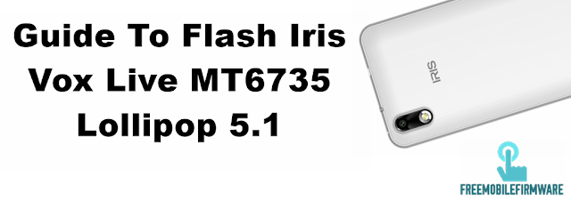 Guide To Flash Iris Vox Live Lollipop 5.1 Via Mtk SP Flashtool
