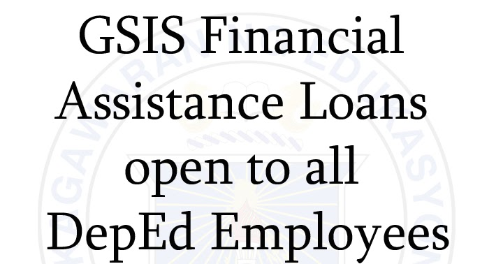 GSIS Financial Assistance Loans open to all DepEd