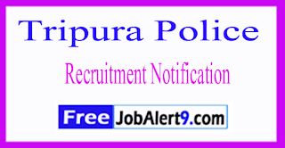 Tripura Police Recruitment Notification 2017 Last Date 25-05-2017
