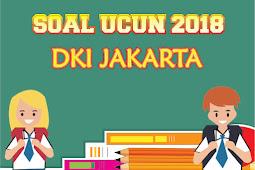 Soal UCUN 2018 DKI Jakarta Bahasa Inggris