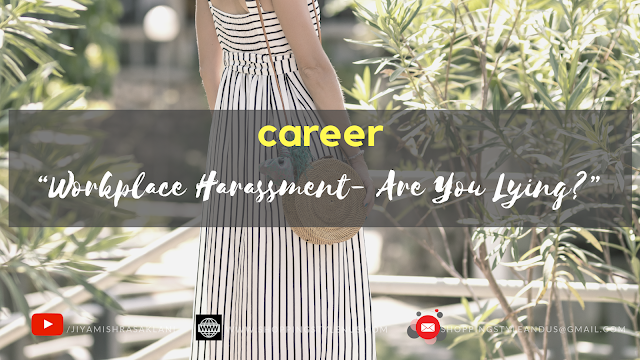 """Don't lie to yourself About Workplace Harassment!"" - says Shopping, Style and Us"