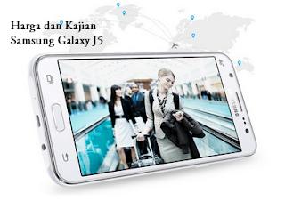 Harga , kebaikan dan kelemahan Samsung Galaxy J5 Malay 2016